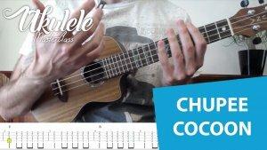 Apprendre à jouer chupee de cocoon au ukulélé avec une tablature et un ukulélé joué par le professeur.